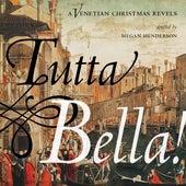Tutta Bella!: A Venetian Christmas Revels by Various Artists