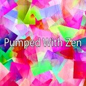 Pumped With Zen de Meditación Música Ambiente