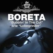 Bubblin' In The Cut / Lobegrinder - Single by Boreta