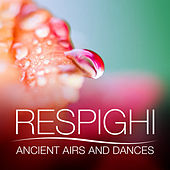 Respighi: Ancient Airs and Dances by Various Artists
