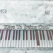 Keys To Being Cool von Peaceful Piano