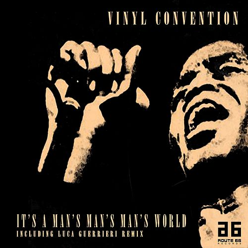 It's a Man's Man's Man's World von Vinyl Convention
