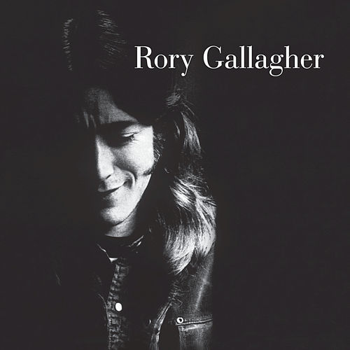 Rory Gallagher (Remastered 2011) by Rory Gallagher