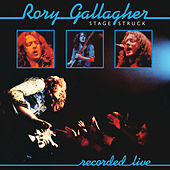 Stage Struck (Live / Remastered 2013) by Rory Gallagher