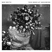 Too Good At Goodbyes (Acoustic) de Sam Smith