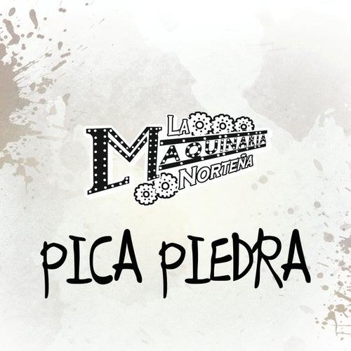 Pica Piedra by La Maquinaria Norteña
