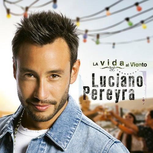 La Vida Al Viento by Luciano Pereyra