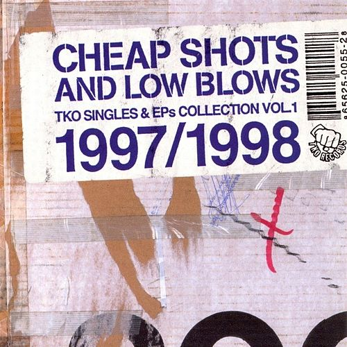 Cheap Shots and Low Blows, Vol. 1: The TKO Singles 1997-1998 by Various Artists