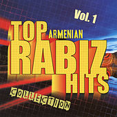 Top Armenian Rabiz Hits Collection Vol. 1 by Various Artists