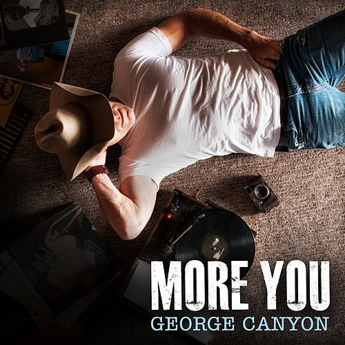 More You by George Canyon