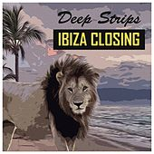 Deep Strips Ibiza Closing - EP by Various Artists