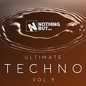 Nothing But... Ultimate Techno, Vol. 9 - EP by Various Artists