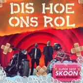 Dis Hoe Ons Rol - Super Seep Skoon (Vloekvry Uitgawe) by Jack Parow