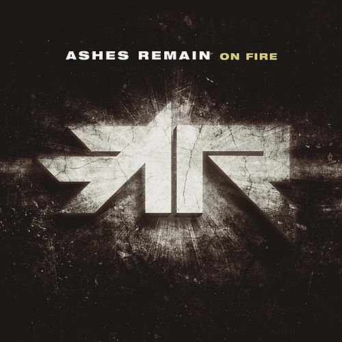 On Fire by Ashes Remain