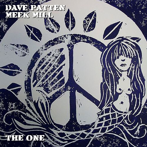 The One (feat. Meek Mill) by Dave Patten