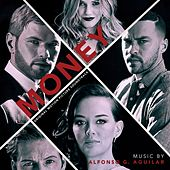 Money (Original Motion Picture Soundtrack) de Alfonso G. Aguilar