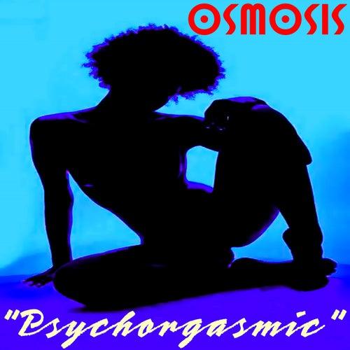 Psychorgasmic by Osmosis