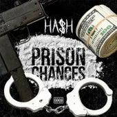 Prison Chances by Ha$h