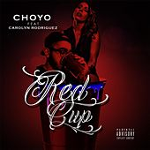 Red Cup (feat. Carolyn Rodriguez) by Choyo