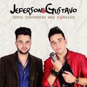 Tenta Convencer Meu Coração by Jeferson e Gustavo