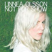 Not for Show by Linnea Olsson