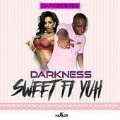 Sweet fi Yuh by Darkness