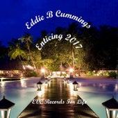 Enticing 2017 von Eddie B Cummings
