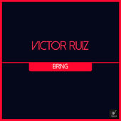 Bring di Victor Ruiz