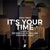 It's Your Time by Cray Pray