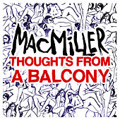 Thoughts from a Balcony by Mac Miller