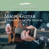 Magic Guitar a Tribute to Andres Segovia (Famous Classical Music) de Various Artists