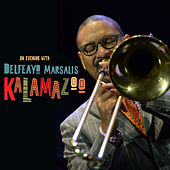 Kalamazoo (an Evening with Delfeayo Marsalis) by Delfeayo Marsalis