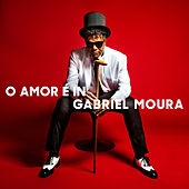 O Amor É In de Gabriel Moura