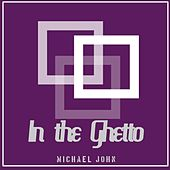 In the Ghetto by Michael John