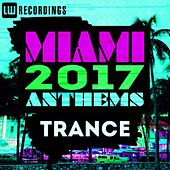 Miami 2017 Anthems: Trance - EP by Various Artists