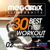 Megamix Fitness 30 Best Hits for Workout 125-135 BPM, Vol. 02 by Various Artists