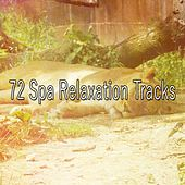 72 Spa Relaxation Tracks by S.P.A