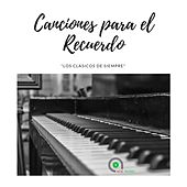 Canciones para el Recuerdo by Oriana Quintero
