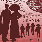Alla en el Rancho Grande (Vol. 11) de Various Artists