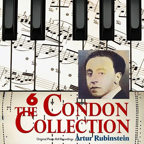 The Condon Collection, Vol. 6: Original Piano Roll Recordings by Artur Rubinstein
