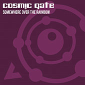 Somewhere Over the Rainbow by Cosmic Gate