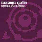 Somewhere Over the Rainbow von Cosmic Gate