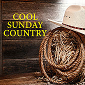 Cool Sunday Country von Various Artists