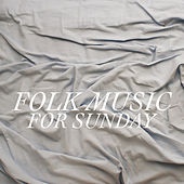 Folk Music For Sunday de Various Artists