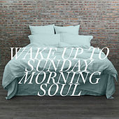 Wake Up To Sunday Morning Soul by Various Artists