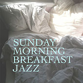 Sunday Morning Breakfast Jazz von Various Artists