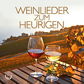 Weinlieder zum Heurigen by Various Artists