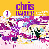 Greatest Hits Collection by Chris Barber