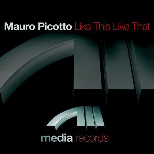 Like This Like That de Mauro Picotto