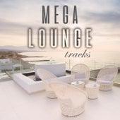 Mega Lounge Tracks by Various Artists